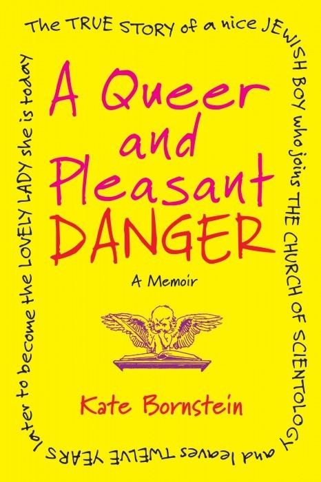 "Book Review: ""A Queer and Pleasant Danger"" by Kate Bornstein"