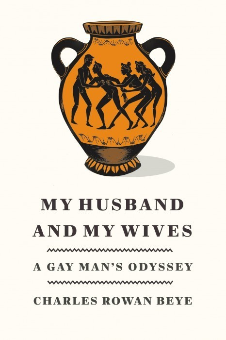 Book Review: 'My Husband and My Wives: A Gay Man's Odyssey'