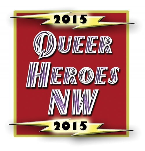 Nominations are Now Open for Queer Heroes NW 2015