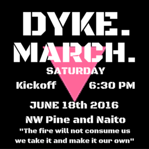 DYKES! QUEERS! FAIRIES! BEARDED FEMMES AND BESKIRTED BUTCHES! IT'S TIME TO MARCH!